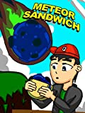 Meteor Sandwich