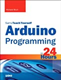 Arduino Programming in 24 Hours, Sams Teach Yourself, Richard Blum, 0672337126