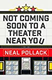 Not Coming Soon to a Theater Near You (Kindle Single)