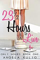 23 1/2 Hours to Live (Only Hours)