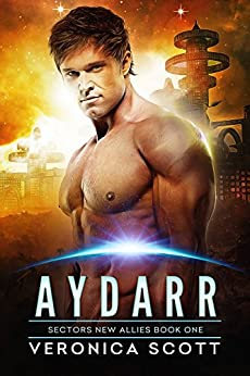 Aydarr: A Badari Warriors SciFi Romance Novel (Sectors New Allies Series Book 1) by [Scott, Veronica]