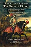 Federico Grisone's ''The Rules of Riding'': An Edited Translation of the First Renaissance Treatise on Classical Horsemanship (MEDIEVAL & RENAIS TEXT STUDIES)