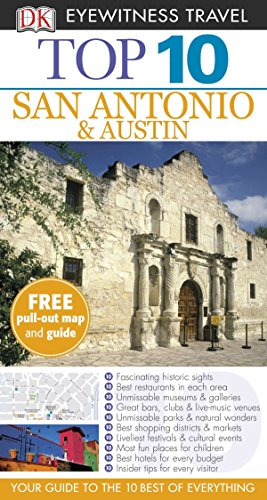 Top 10 San Antonio and Austin (DK Eyewitness Travel Guide) (San Sites Antonio)