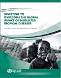 Investing to Overcome the Global Impact of Neglected Tropical Diseases: Third WHO Report on Neglected Tropical Diseases 2015