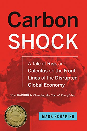 Mark Shocks - Carbon Shock: A Tale of Risk and Calculus on the Front Lines of the Disrupted Global Economy