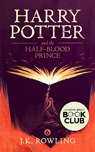 Harry Potter and the Half-Blood Prince by [Rowling, J.K.]