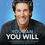 You Can, You Will: 8 Undeniable Qualities of a Winner | Joel Osteen