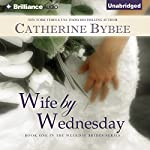 Wife by Wednesday: Weekday Brides, Book 1 | Catherine Bybee