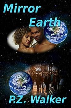 Mirror Earth by [Walker, P.Z.]