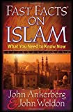 Fast Facts on Islam, John Ankerberg and John Weldon, 0736910115