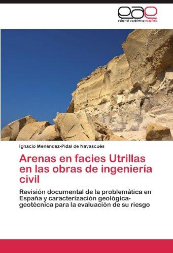 Descargar Libro Arenas En Facies Utrillas En Las Obras De Ingeniería Civil De Menéndez-pidal Menéndez-pidal De Navascués Ignacio