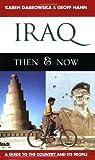 Iraq Then and Now, Karen Dabrowska and Geoff Hann, 1841622435