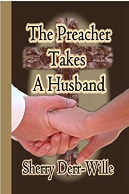 The Preacher Takes A Husband (Those Gals From Minter, WI Book 6)