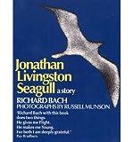 Jonathan Livingston Seagull A Story {{ JONATHAN LIVINGSTON SEAGULL A STORY }} By Bach, Richard ( AUTHOR) Aug-22-1994