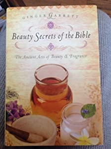 Unknown Binding Beauty Secrets of the Bible the Ancient Arts of Beauty & Fragrance Book