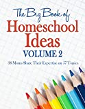 The Big Book of Homeschool Ideas: volume 2