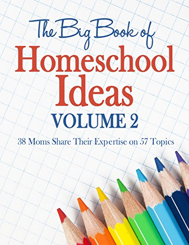 The Big Book of Homeschool Ideas - Volume 2