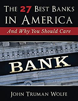 Amazon the 27 best banks in america ebook john truman wolfe the 27 best banks in america by wolfe john truman fandeluxe Images