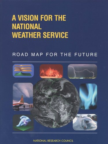 A Vision for the National Weather Service: Road Map for the Future (Compass Series)