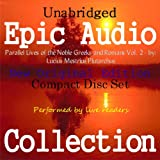 img - for Parallel Lives of the Noble Greeks and Romans Vol. 2 [Epic Audio Collection] book / textbook / text book