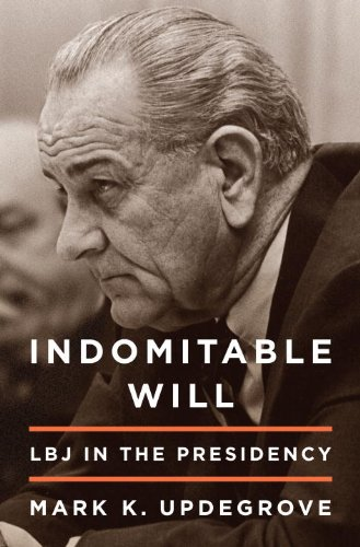 Indomitable Will: LBJ in the Presidency cover