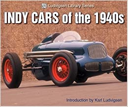 Indy Cars Of The 1940s Ludvigsen Library Amazon Co Uk Karl