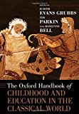 img - for The Oxford Handbook of Childhood and Education in the Classical World (Oxford Handbooks) book / textbook / text book
