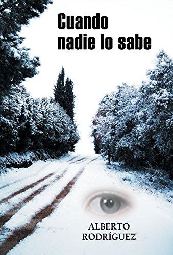 Cuando Nadie Lo Sabe (Spanish Edition) [Alberto Rodriguez Vicente] (Tapa Dura)