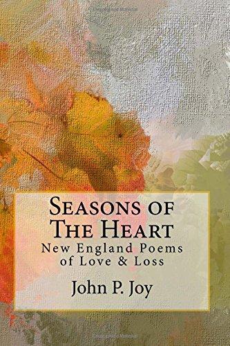 [B.O.O.K] Seasons of The Heart: New England Poems of Love & Loss<br />[E.P.U.B]