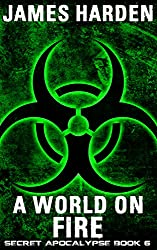 A World on Fire: Secret Apocalypse Book 6
