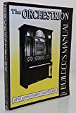The Orchestrion Builder's Manual and Pneumatics Handbook