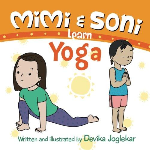 Mimi And Soni Learn Yoga Surya Namaskar Or Sun Salutation Joglekar Devika Joglekar Devika 9781981254873 Amazon Com Books
