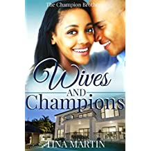 Wives And Champions (The Champion Brothers Book 4)