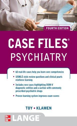 Case Files Psychiatry, Fourth Edition: courseload ebook for Case Files Psychiatry 4/E (LANGE Case Files) Pdf