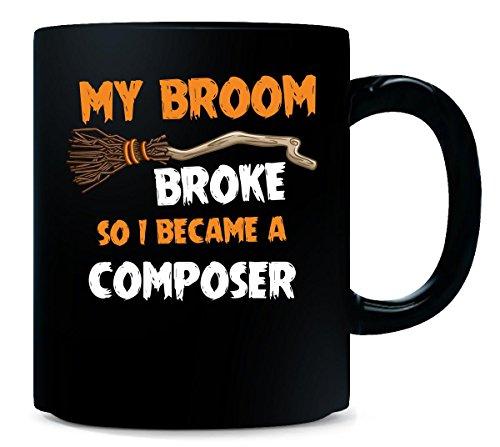 My Broom Broke So I Became A Composer Halloween Gift - Mug ()