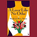 A Lova' Like No Otha' Audiobook by Stephanie Perry-Moore Narrated by Susan Spain