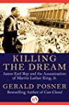 Killing the Dream: James Earl Ray and...