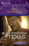 Bulletproof Texas, Kay Thomas, 0373889046