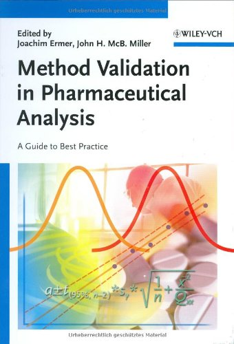 Method Validation in Pharmaceutical Analysis: A Guide to Best Practice (Validation Of Analytical Methods For Pharmaceutical Analysis)