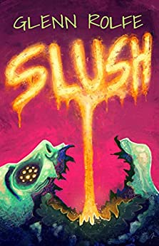 Slush by [Rolfe, Glenn]