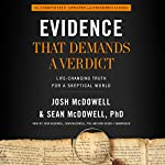 Evidence That Demands a Verdict: Life-Changing Truth for a Skeptical World | Josh McDowell,Sean McDowell PhD
