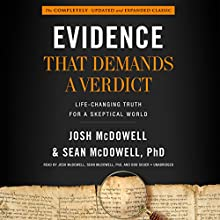 Evidence That Demands a Verdict: Life-Changing Truth for a Skeptical World Audiobook by Josh McDowell, Sean McDowell PhD Narrated by Josh McDowell, Sean McDowell PhD, Bob Souer