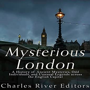 Amazon com: Mysterious London: A History of Ancient Mysteries, Odd