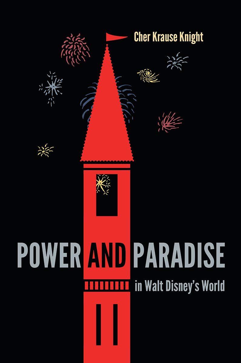 Power And Paradise In Walt Disney's World