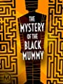 The Mystery of the Black Mummy
