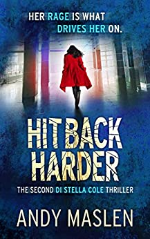 Hit Back Harder (The DI Stella Cole Thrillers Book 2) by [Maslen, Andy]