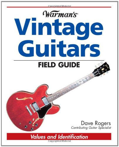 Warman's Vintage Guitars Field Guide: Values and Identification (Warman's Field Guides) PDF