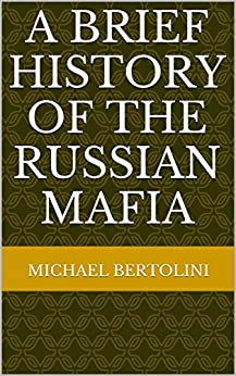 an introduction to the history of the russian mafia The insightful essays in women and the mafia seek to answer these  albanian human traffickers, spies for the russian mob  introduction fiandaca, giovanni.