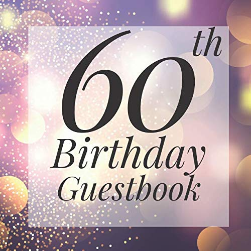 60th Birthday Guestbook: Purple Gold Sparkle Bokeh Guest Book  - Elegant 60 Birthday Wedding Anniversary Party Signing Message Book - Gift Log & Photo ... Keepsake Present - Special Memories Ideas