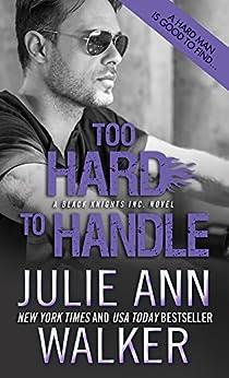 Too Hard to Handle (Black Knights Inc. Book 8) by [Walker, Julie Ann]